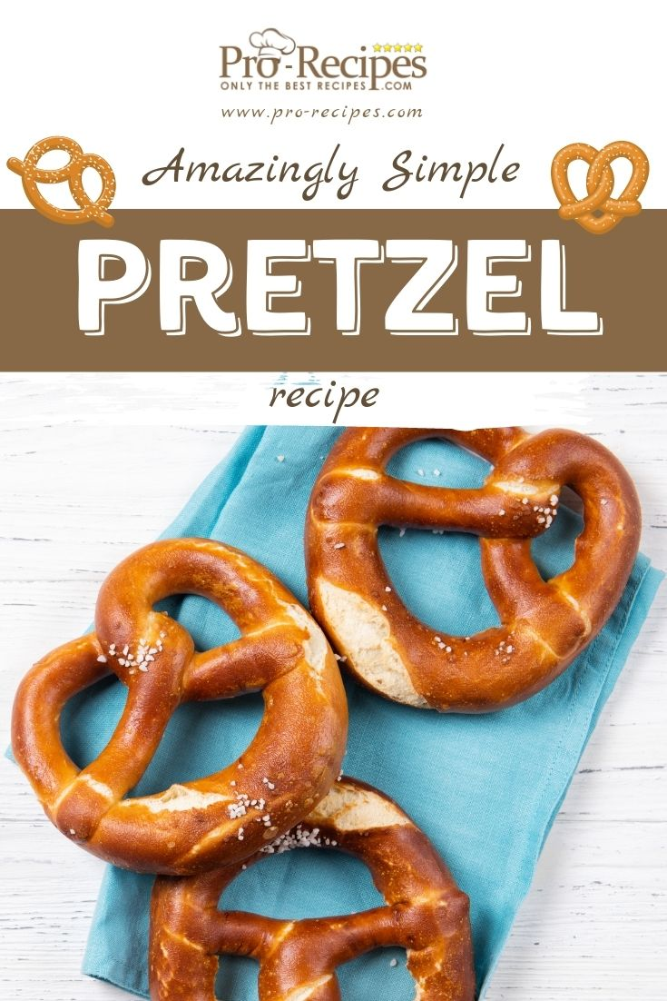 Amazing-Simple Pretzel Recipe - Pro-Recipes.com