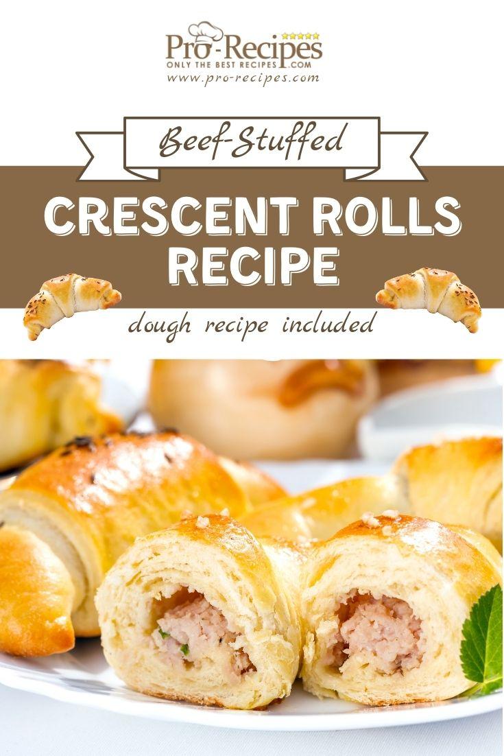 Beef-Stuffed Crescent Rolls Recipe - Pro-Recipes.com