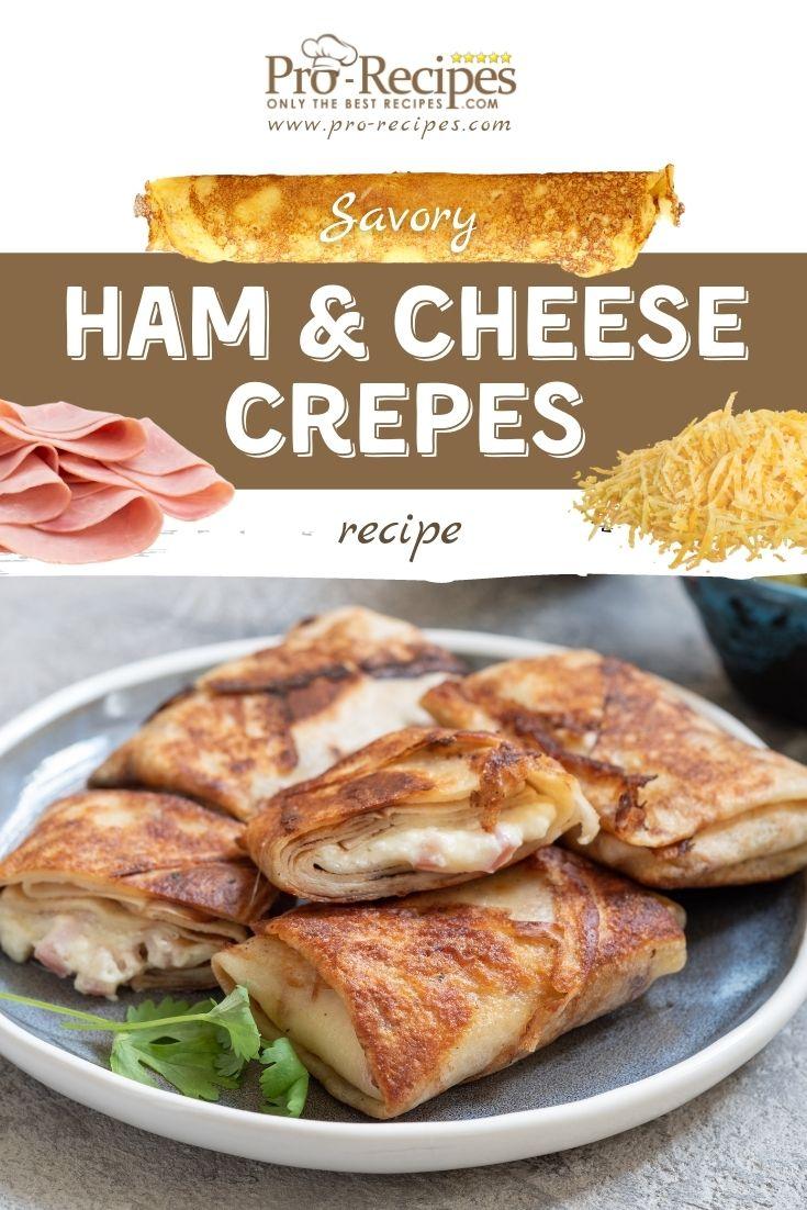 Savory Ham and Cheese Crepes Recipe - Pro-Recipes.com