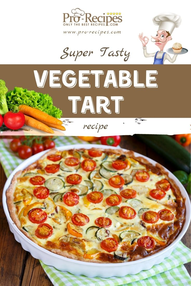 Super-Tasty Vegetable Tart Recipe - Pro-Recipes.com
