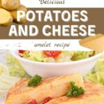 Delicious Potatoes and Cheese Omelet Recipe - Pro-Recipes.com