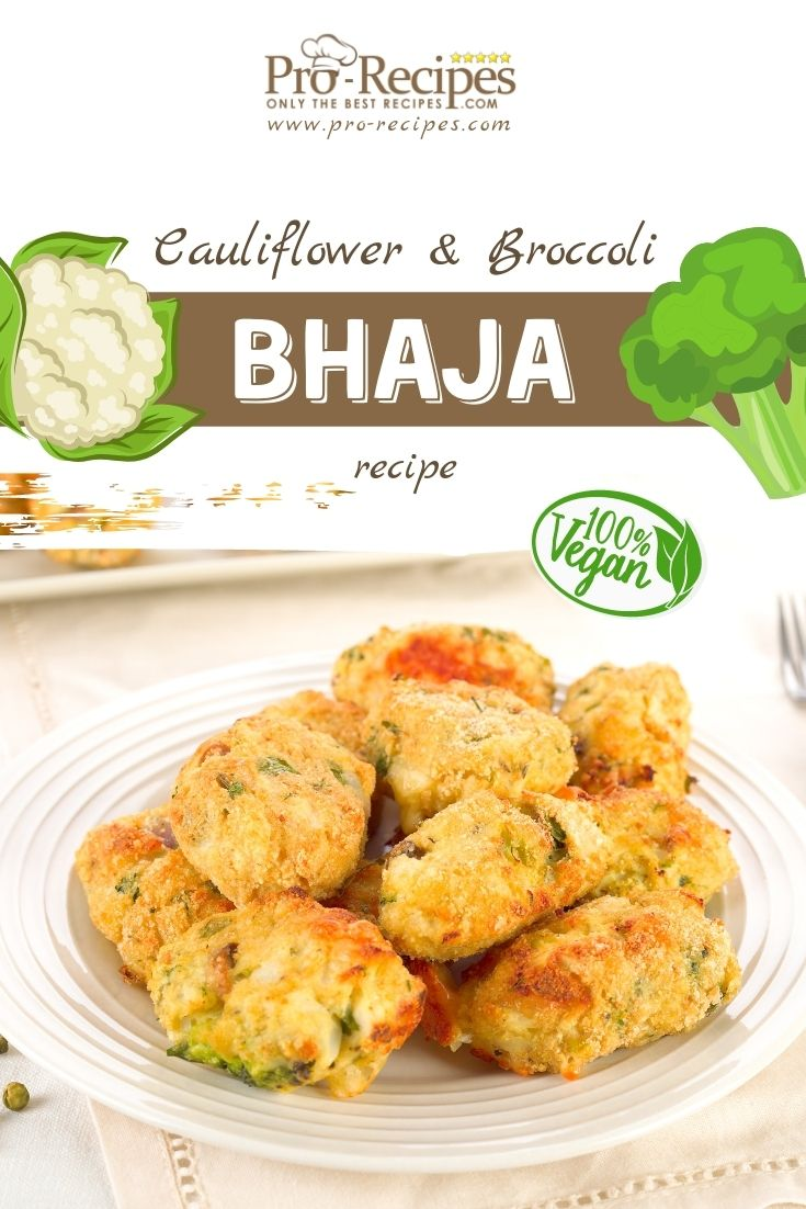 Cauliflower and Broccoli Bhaja Recipe (VEGAN)