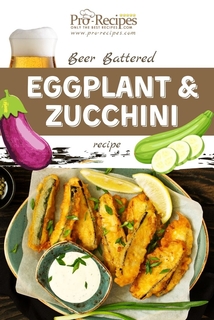 Beer Battered Eggplant and Zucchini Recipe