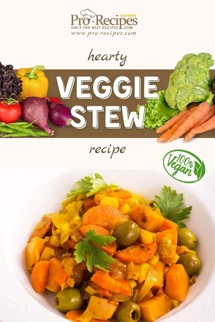 Hearty Vegetable Stew Recipe (VEGAN) - Pro-Recipes.com