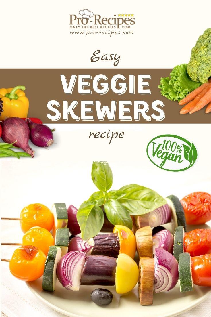 Veggie Skewers Recipe (VEGAN) - Pro-Recipes.com