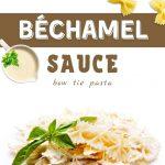 Bechamel Sauce Bow Tie Pasta Recipe