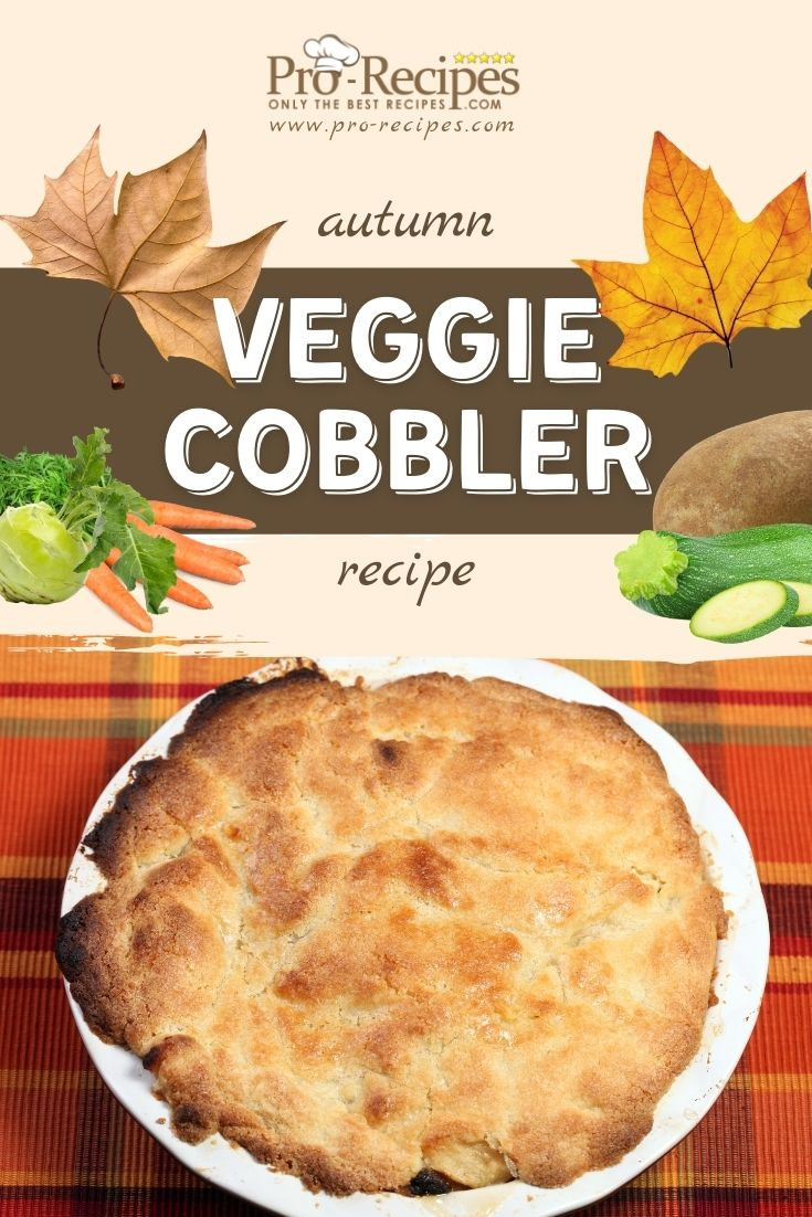 Easy Autumn Veggies Cobbler Recipe
