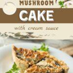 Savory Mushrooms Cake with Cream Sauce